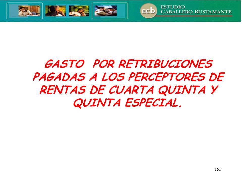 GASTO POR RETRIBUCIONES PAGADAS A LOS PERCEPTORES DE RENTAS DE CUARTA QUINTA Y QUINTA ESPECIAL.