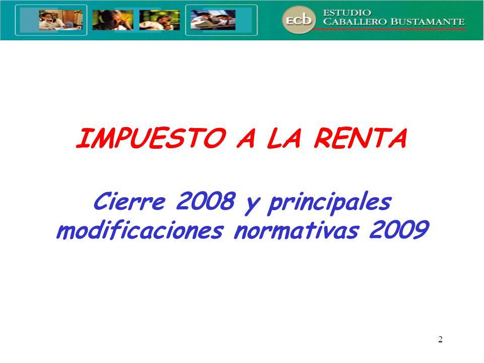 IMPUESTO A LA RENTA Cierre 2008 y principales modificaciones normativas 2009