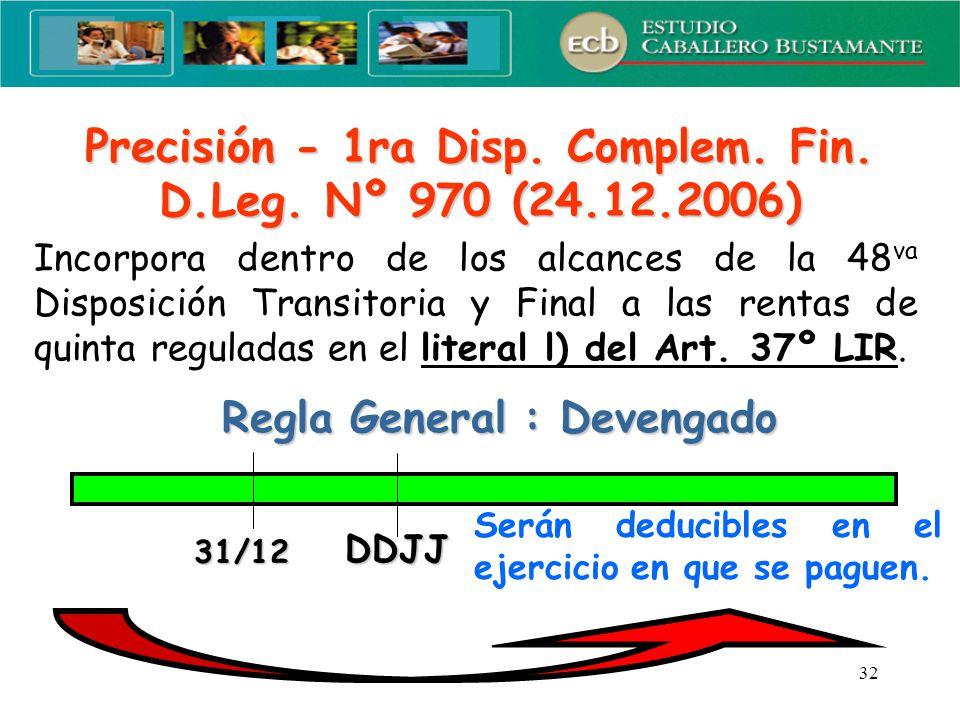 Precisión - 1ra Disp. Complem. Fin. D.Leg. Nº 970 (24.12.2006)