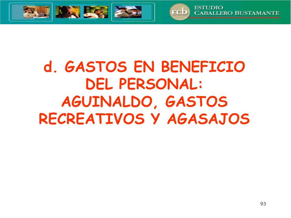 d. GASTOS EN BENEFICIO DEL PERSONAL: AGUINALDO, GASTOS RECREATIVOS Y AGASAJOS