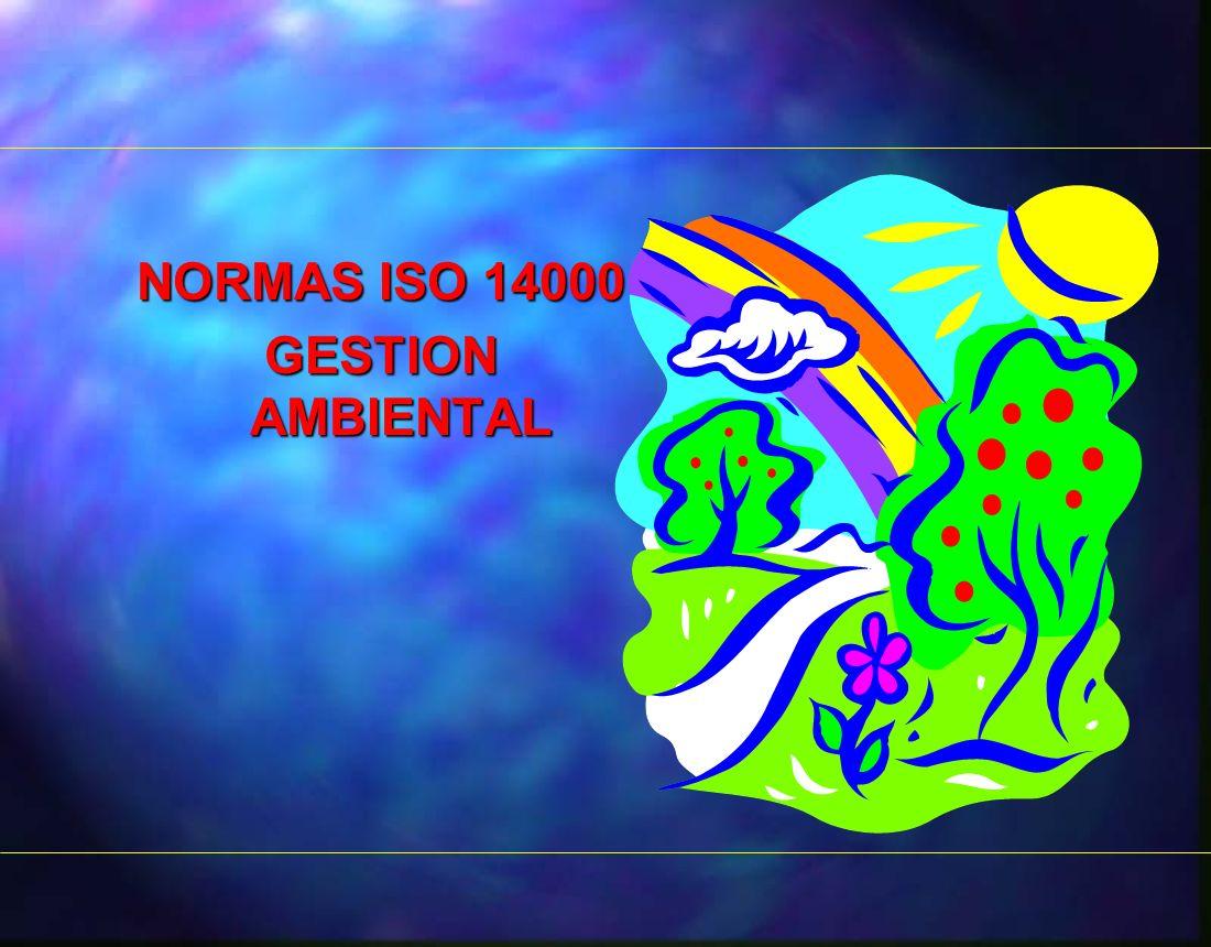 NORMAS ISO 14000 GESTION AMBIENTAL