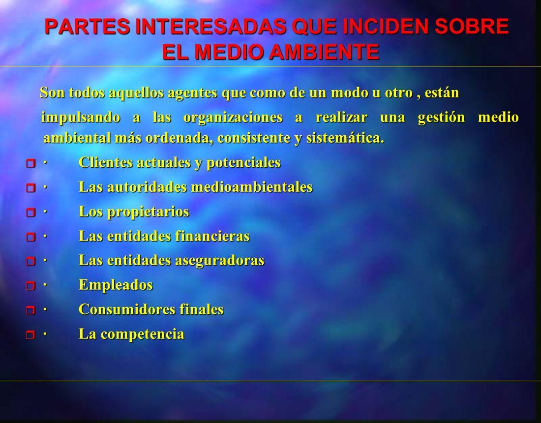 PARTES INTERESADAS QUE INCIDEN SOBRE EL MEDIO AMBIENTE