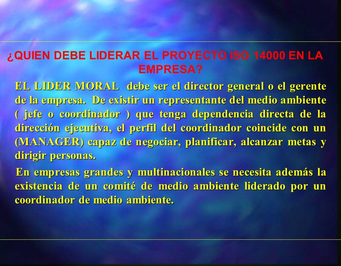 ¿QUIEN DEBE LIDERAR EL PROYECTO ISO 14000 EN LA EMPRESA