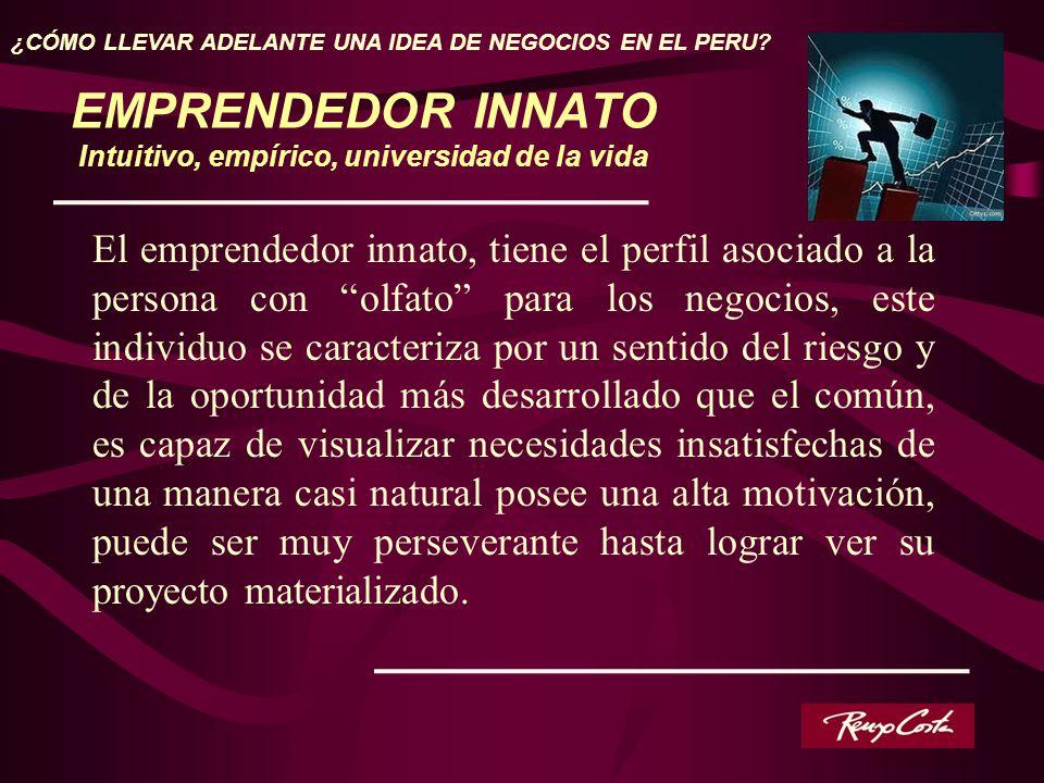 EMPRENDEDOR INNATO Intuitivo, empírico, universidad de la vida