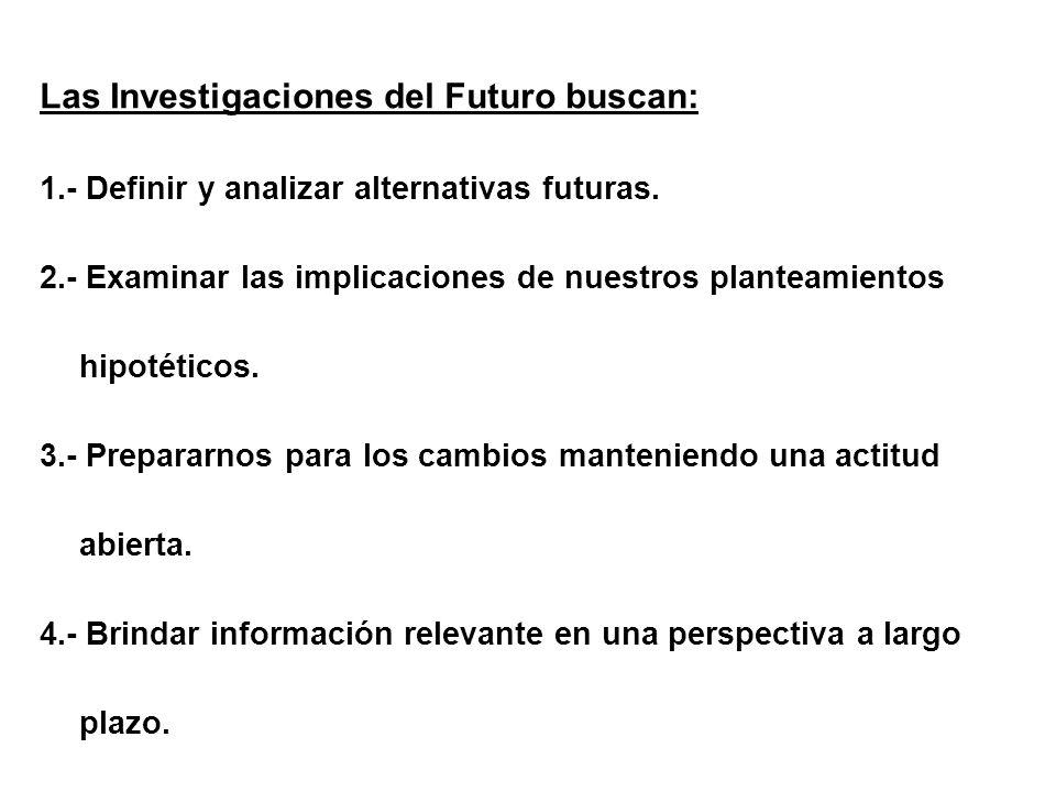 Las Investigaciones del Futuro buscan: