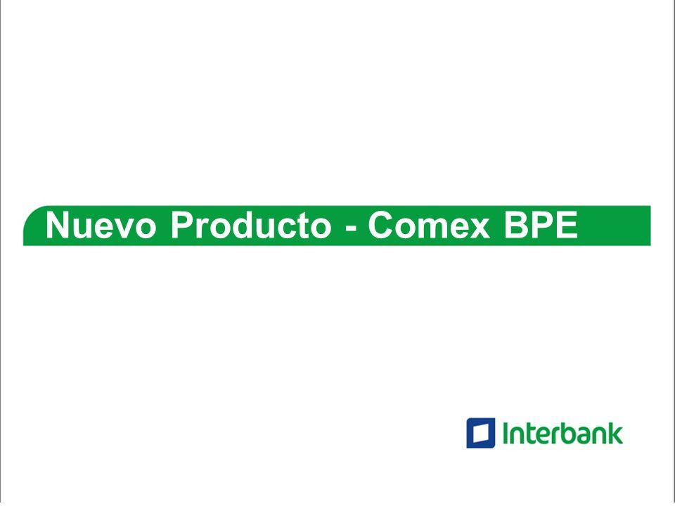 Nuevo Producto - Comex BPE