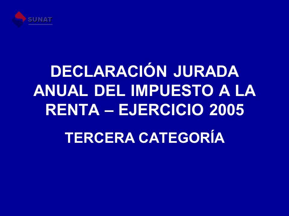 DECLARACIÓN JURADA ANUAL DEL IMPUESTO A LA RENTA – EJERCICIO 2005