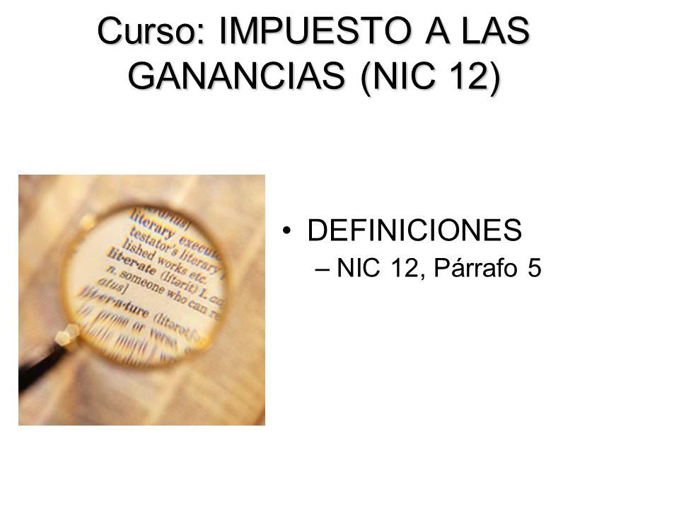 Curso: IMPUESTO A LAS GANANCIAS (NIC 12)