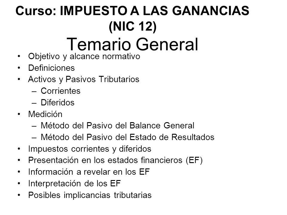 Curso: IMPUESTO A LAS GANANCIAS (NIC 12) Temario General
