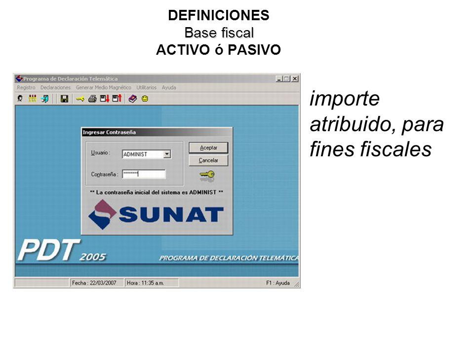 DEFINICIONES Base fiscal ACTIVO ó PASIVO