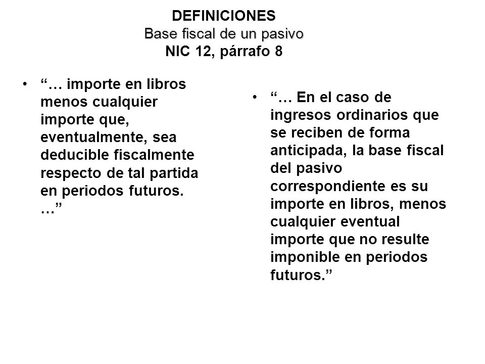 DEFINICIONES Base fiscal de un pasivo NIC 12, párrafo 8