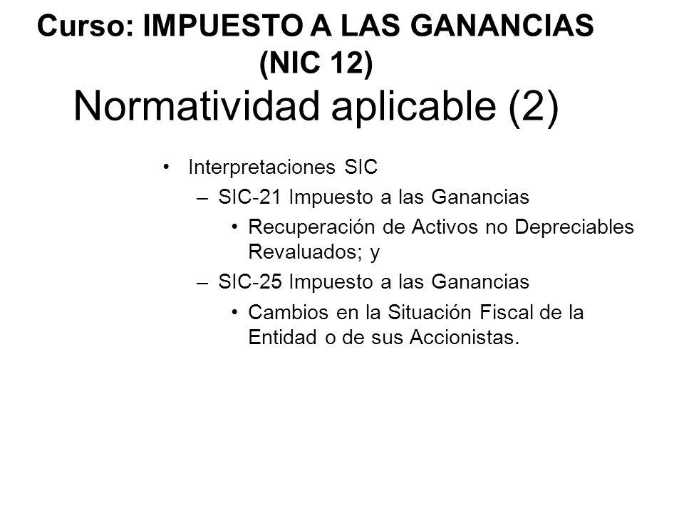 Curso: IMPUESTO A LAS GANANCIAS (NIC 12) Normatividad aplicable (2)