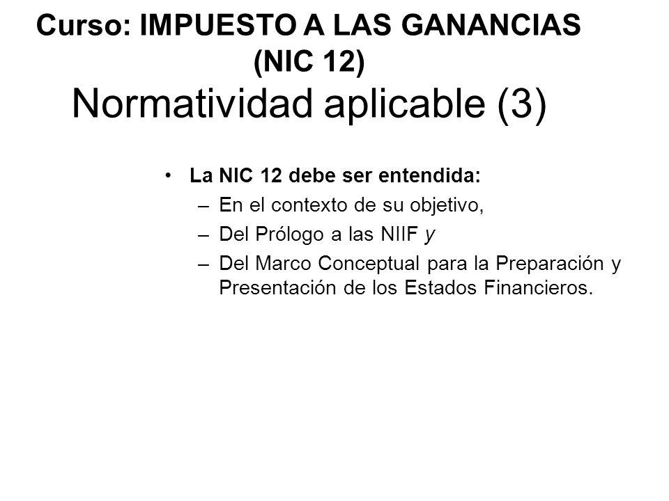 Curso: IMPUESTO A LAS GANANCIAS (NIC 12) Normatividad aplicable (3)