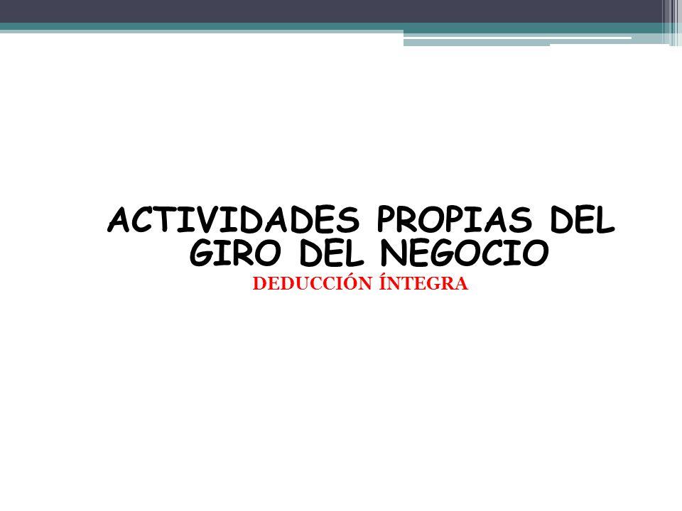 ACTIVIDADES PROPIAS DEL GIRO DEL NEGOCIO