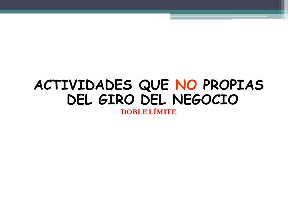 ACTIVIDADES QUE NO PROPIAS DEL GIRO DEL NEGOCIO
