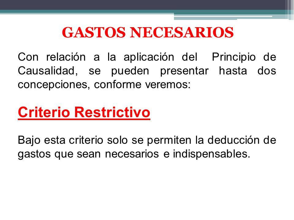 GASTOS NECESARIOS Criterio Restrictivo