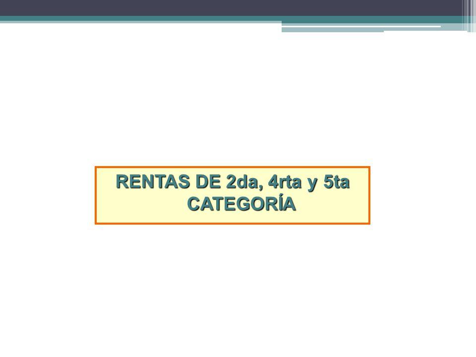 RENTAS DE 2da, 4rta y 5ta CATEGORÍA