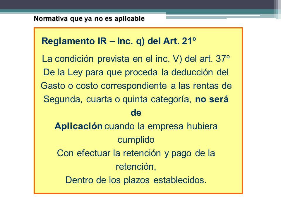 Reglamento IR – Inc. q) del Art. 21º