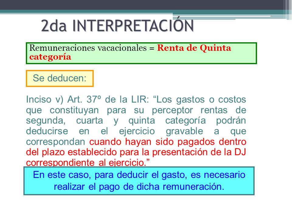 2da INTERPRETACIÓN Se deducen: