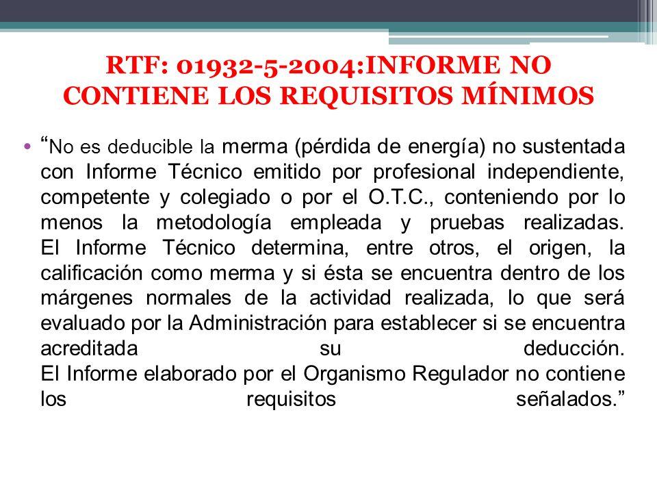RTF: 01932-5-2004:INFORME NO CONTIENE LOS REQUISITOS MÍNIMOS