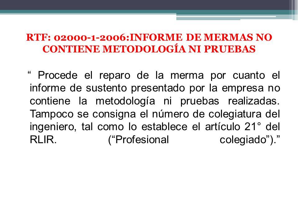 RTF: 02000-1-2006:INFORME DE MERMAS NO CONTIENE METODOLOGÍA NI PRUEBAS