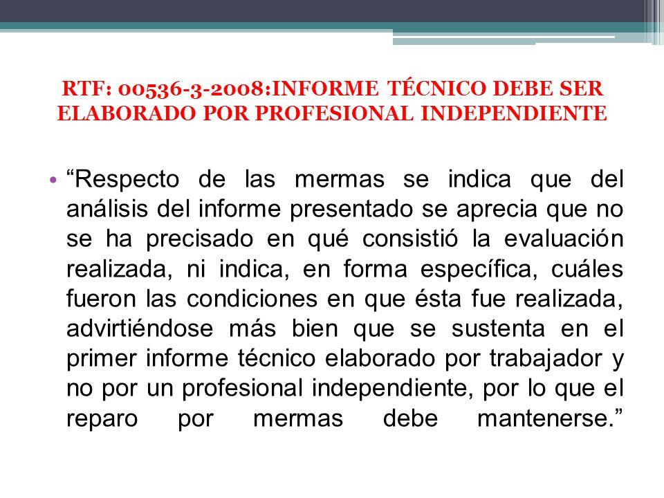 RTF: 00536-3-2008:INFORME TÉCNICO DEBE SER ELABORADO POR PROFESIONAL INDEPENDIENTE