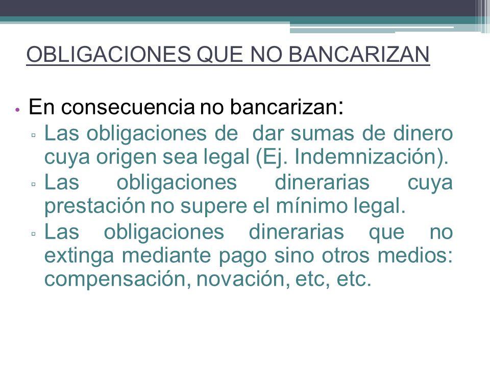 OBLIGACIONES QUE NO BANCARIZAN