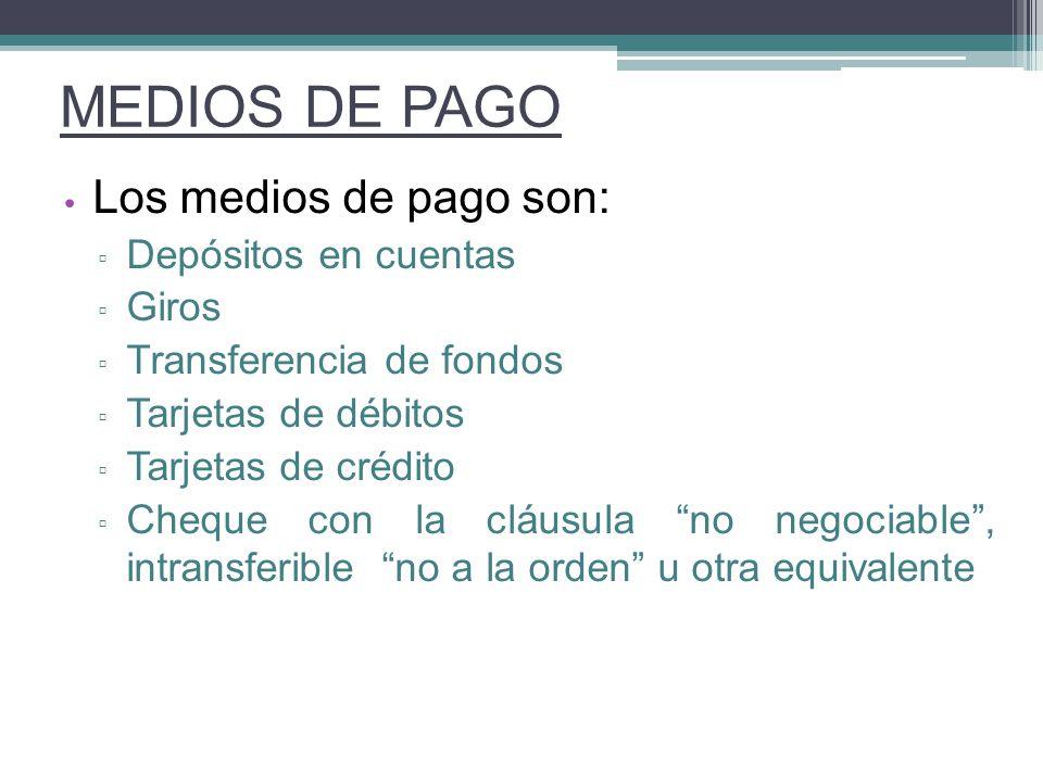 MEDIOS DE PAGO Los medios de pago son: Depósitos en cuentas Giros