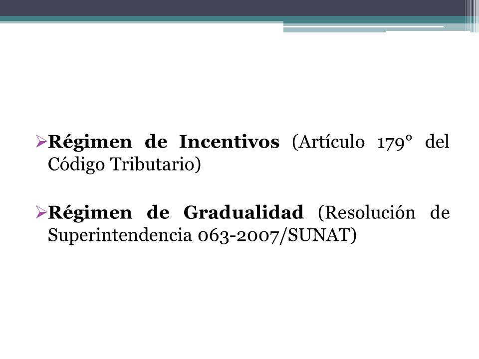 Régimen de Incentivos (Artículo 179° del Código Tributario)