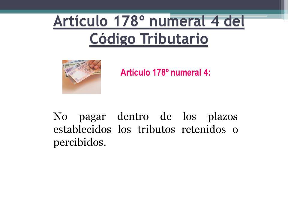 Artículo 178º numeral 4 del Código Tributario