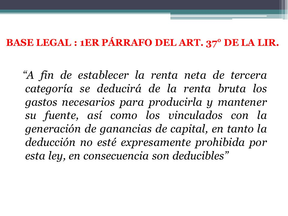 BASE LEGAL : 1ER PÁRRAFO DEL ART. 37° DE LA LIR.