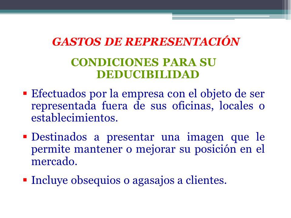 GASTOS DE REPRESENTACIÓN CONDICIONES PARA SU DEDUCIBILIDAD