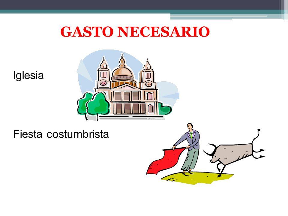 GASTO NECESARIO Iglesia Fiesta costumbrista