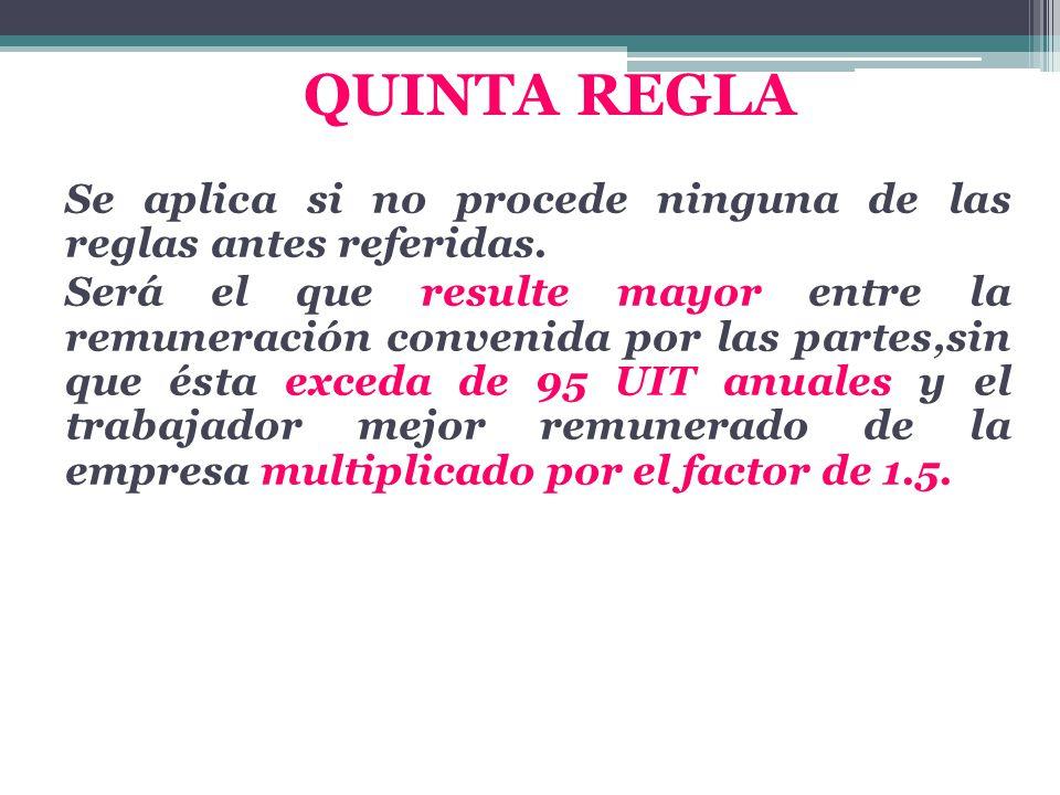 QUINTA REGLA Se aplica si no procede ninguna de las reglas antes referidas.