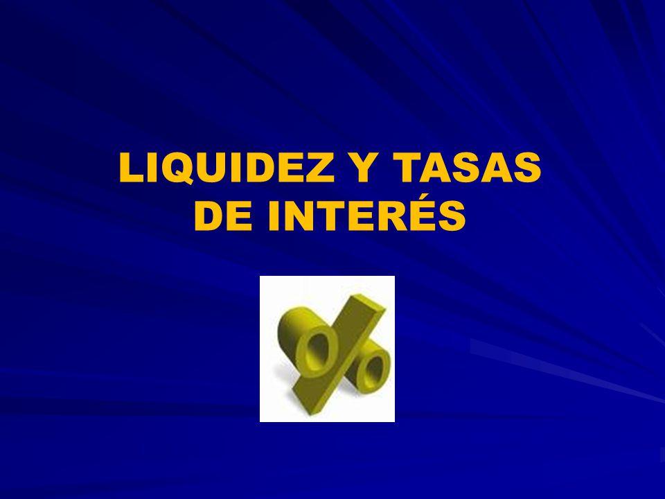 LIQUIDEZ Y TASAS DE INTERÉS