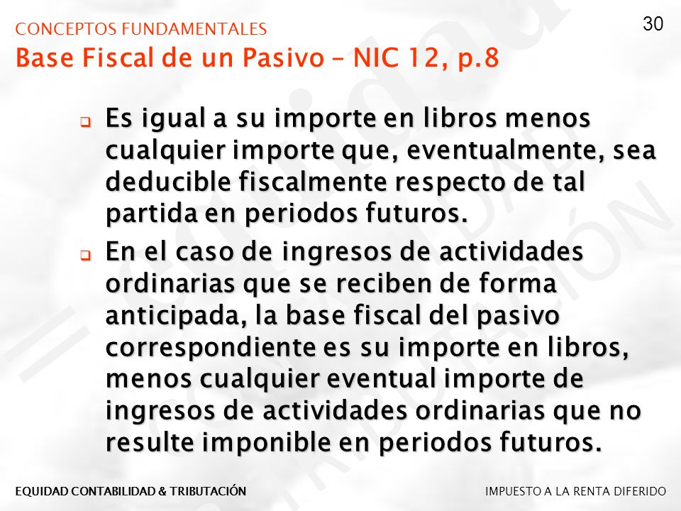 CONCEPTOS FUNDAMENTALES Base Fiscal de un Pasivo – NIC 12, p.8