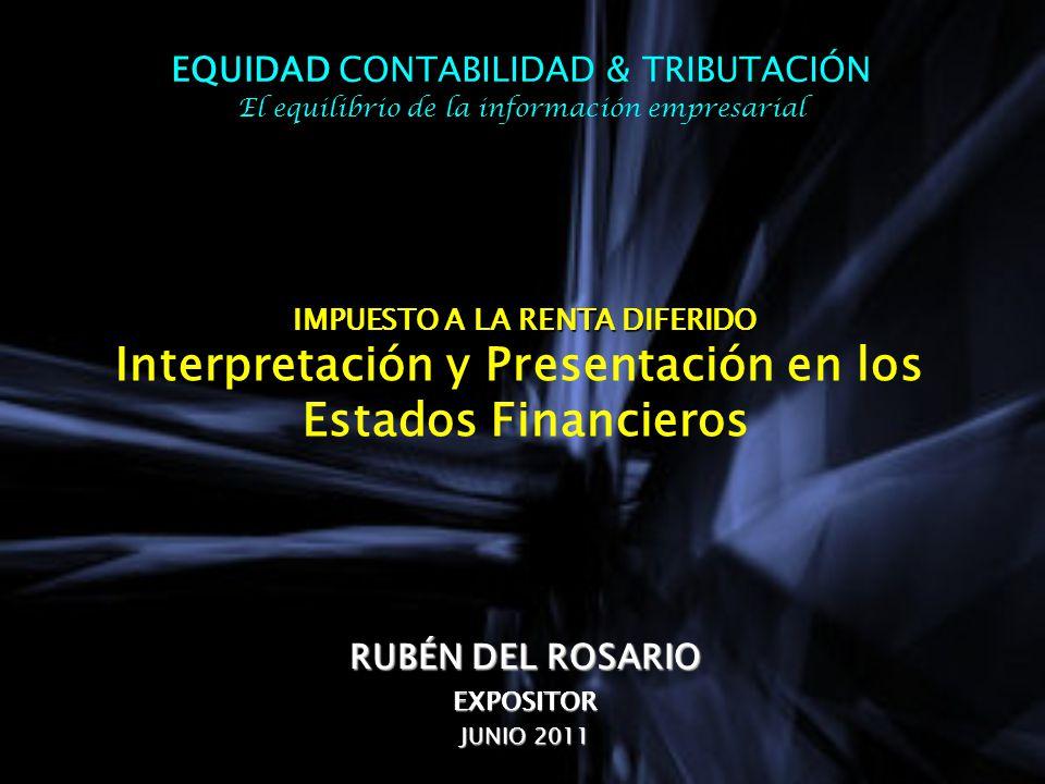 IMPUESTO A LA RENTA DIFERIDO Interpretación y Presentación en los