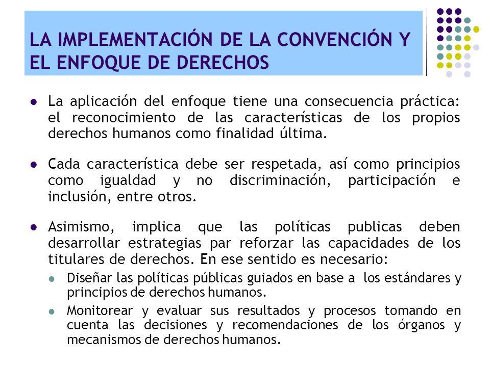 LA IMPLEMENTACIÓN DE LA CONVENCIÓN Y EL ENFOQUE DE DERECHOS