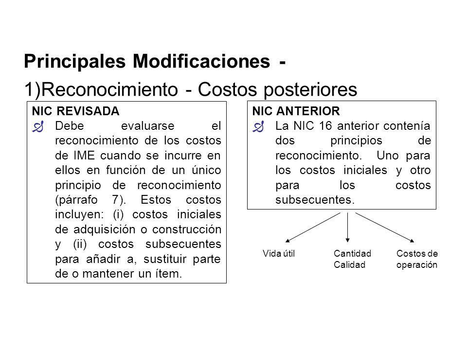 Principales Modificaciones - 1) Reconocimiento - Costos posteriores