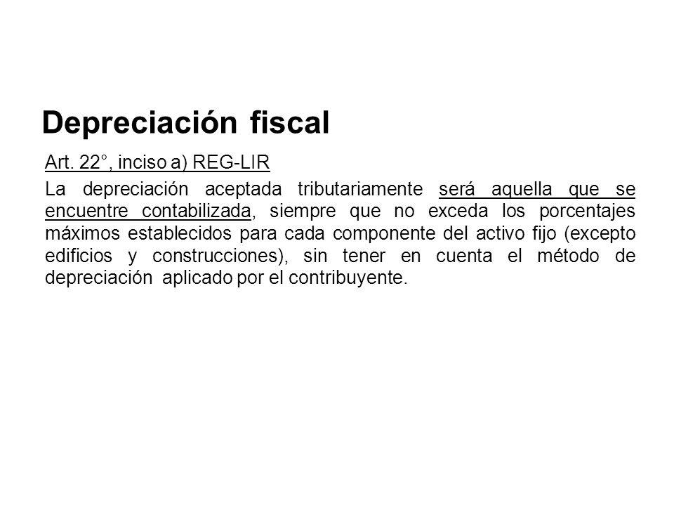 Depreciación fiscal Art. 22°, inciso a) REG-LIR