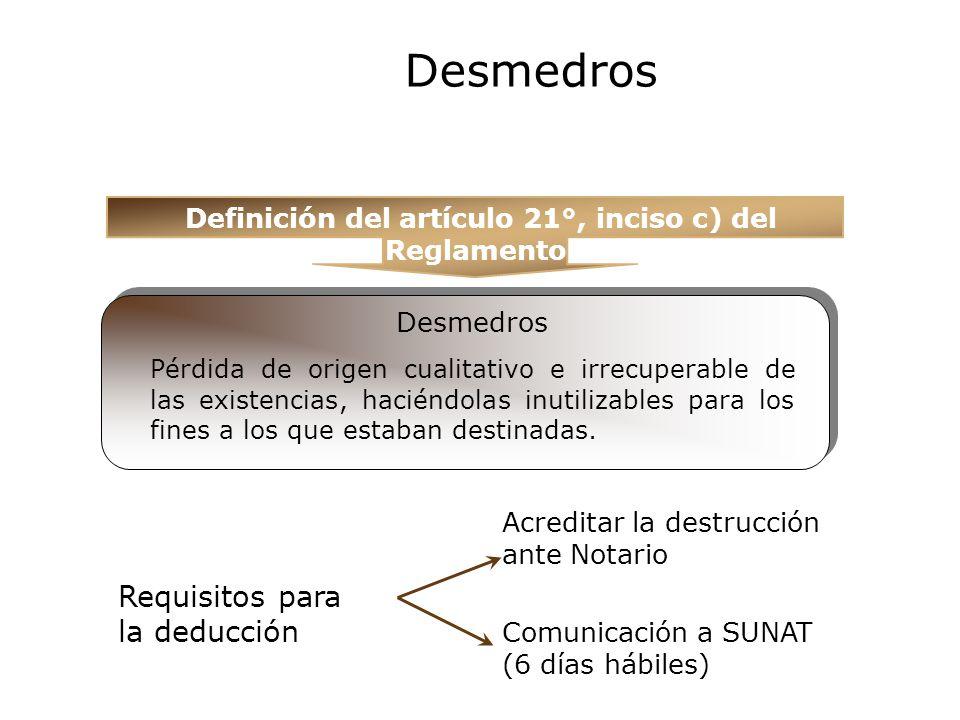 Definición del artículo 21°, inciso c) del Reglamento.