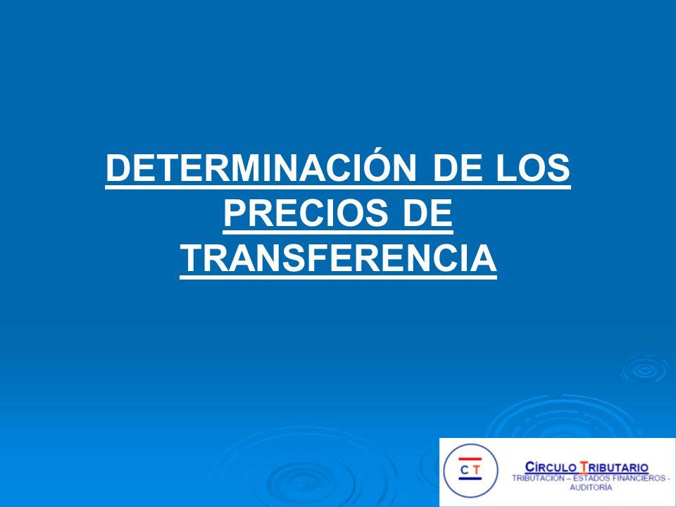 DETERMINACIÓN DE LOS PRECIOS DE TRANSFERENCIA
