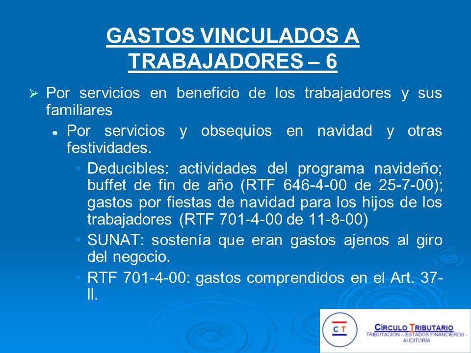 GASTOS VINCULADOS A TRABAJADORES – 6