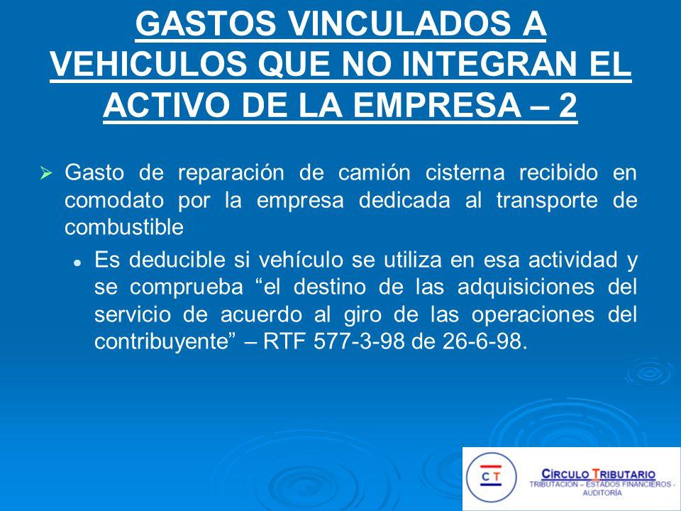 GASTOS VINCULADOS A VEHICULOS QUE NO INTEGRAN EL ACTIVO DE LA EMPRESA – 2