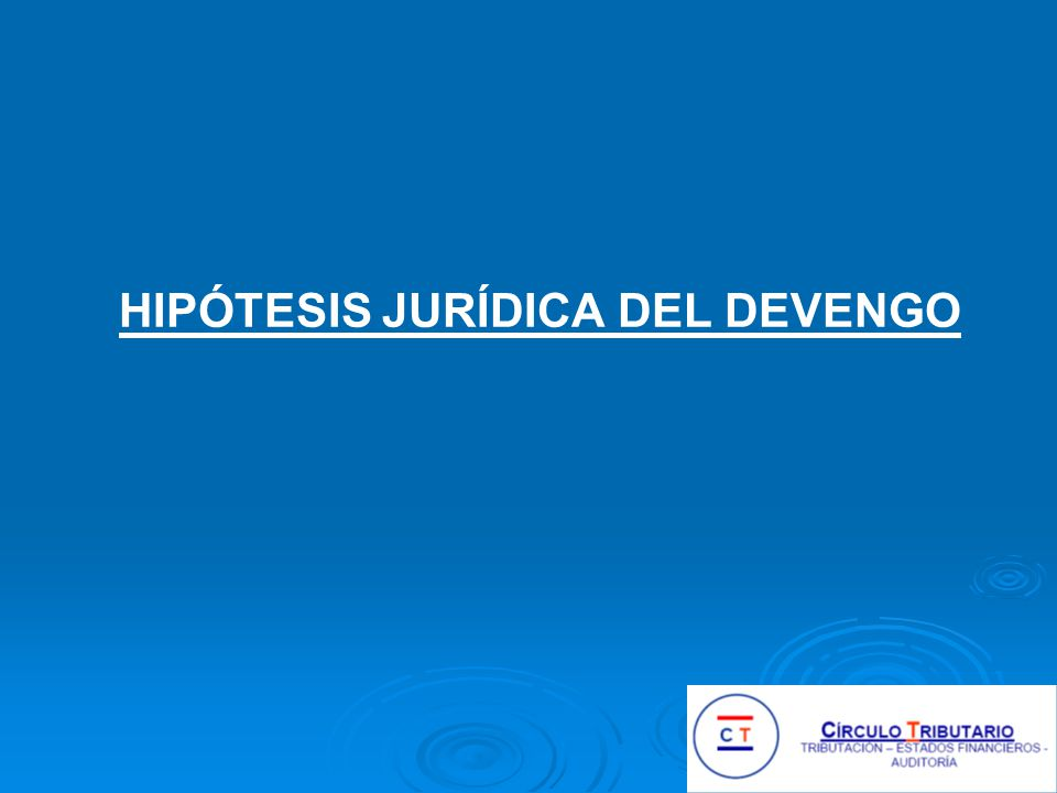 HIPÓTESIS JURÍDICA DEL DEVENGO