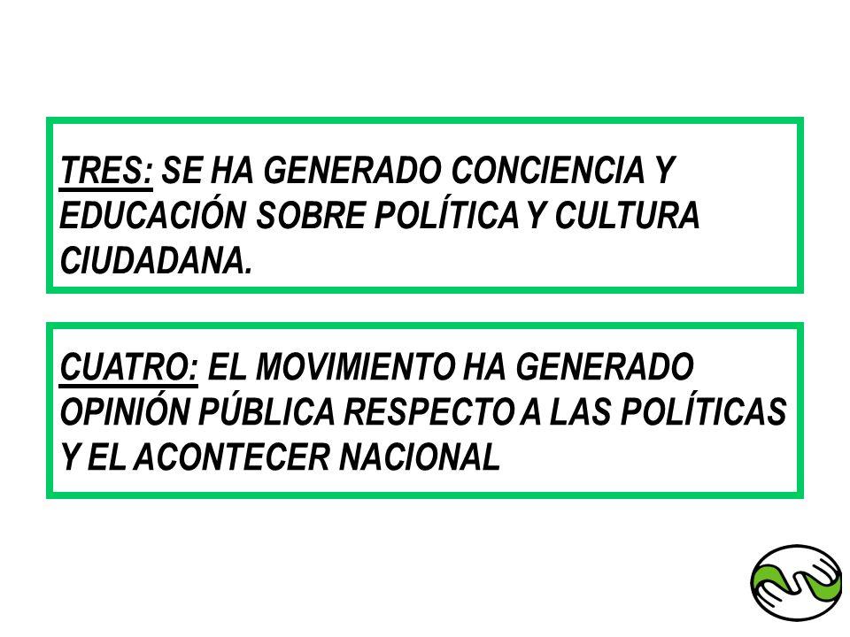 TRES: SE HA GENERADO CONCIENCIA Y