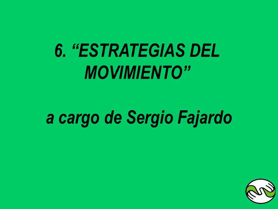 6. ESTRATEGIAS DEL MOVIMIENTO a cargo de Sergio Fajardo