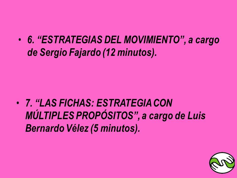 6. ESTRATEGIAS DEL MOVIMIENTO , a cargo de Sergio Fajardo (12 minutos).