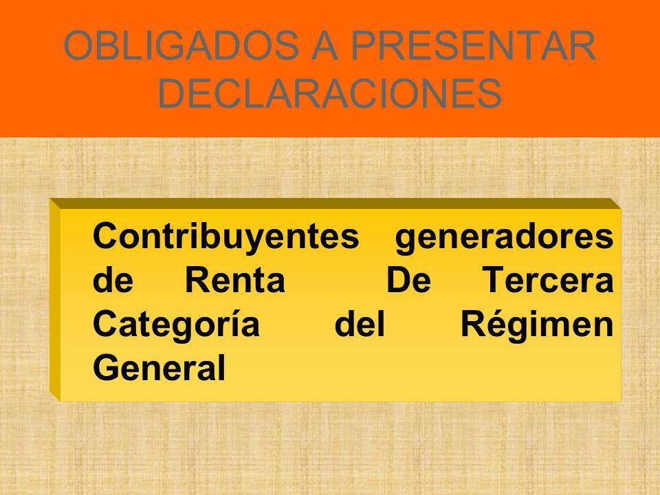 OBLIGADOS A PRESENTAR DECLARACIONES
