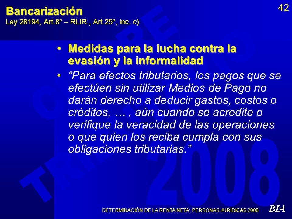 Bancarización Ley 28194, Art.8° – RLIR., Art.25°, inc. c)